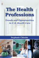 The Health Professions: Trends and Opportunities in U.S. Health Care