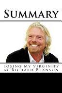 Summary  Losing My Virginity by Richard Branson