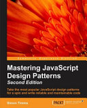 Mastering Javascript Design Patterns Second Edition
