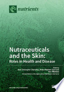 Nutraceuticals and the Skin  Roles in Health and Disease