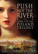 Push Not the River (The Poland Trilogy Book 1) banner backdrop