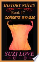 Corsets 1810 1830 History Notes Book 17