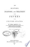The History, Diagnosis, and Treatment of the Fevers of the United States