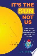 It S The Sun Not Us
