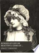 Echoes Of Life Or Beautiful Gems Of Poetry And Prose Book PDF