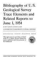Bibliography of U S  Geological Survey Trace Elements and Related Reports to June 1  1954