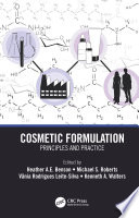 """""""Cosmetic Formulation: Principles and Practice"""" by Heather A.E. Benson, Michael S. Roberts, Vania Rodrigues Leite-Silva, Kenneth Walters"""