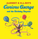 Margret   H A  Rey s Curious George and the Birthday Surprise Book