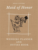 Maid of Honor - Wedding Planner and Duties Book