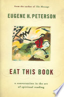 """Eat This Book: A Conversation in the Art of Spiritual Reading"" by Eugene H. Peterson"