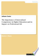 The Importance of Intercultural Competence in Higher Education and its Impact on Professional Life Book PDF