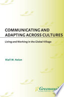 Communicating and Adapting Across Cultures  Living and Working in the Global Village