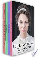 Little Women Collection  Little Women  Little Men  Eight Cousins and More Book