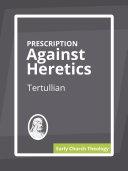 The Prescription Against Heretics