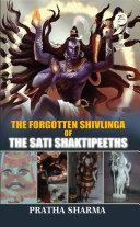 The Forgotten Shivlings of Sati Shaktipeeths
