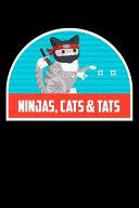 Ninjas Cats & Tats