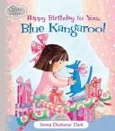 Happy Birthday to You  Blue Kangaroo  Book PDF