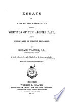 Essays On Some Of The Difficulties In The Writings Of The Apostle Paul And In Other Parts Of The New Testament