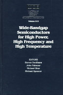 Wide-Bandgap Semiconductors for High Power, High Frequency and High Temperature: Volume 512