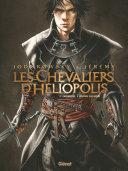 Les Chevaliers d'Héliopolis, Tome 1