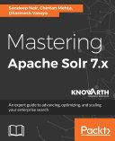 Mastering Apache Solr 7.x