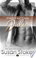 Protecting Julie  A Navy SEAL Military Romantic Suspense