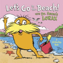 Let s Go to the Beach  with Dr  Seuss s Lorax
