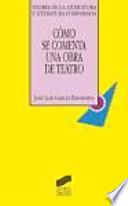 Cómo se comenta una obra de teatro  : ensayo de método