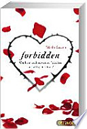 Forbidden  : Wie kann sich etwas so Falsches so richtig anfühlen?