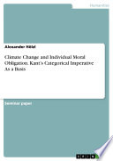 Climate Change And Individual Moral Obligation Kant S Categorical Imperative As A Basis Book PDF