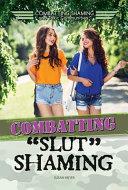 Combatting  Slut  Shaming