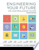 """Engineering Your Future: An Australasian Guide"" by David Dowling, Roger Hadgraft, Anna Carew, Tim McCarthy, Doug Hargreaves, Caroline Baillie, Sally Male"