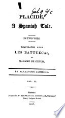 Placide, a Spanish Tale ... Translated from Les Battuécas ... by Alexander Jamieson
