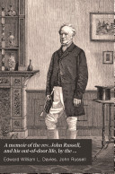 A memoir of the rev  John Russell  and his out of door life  by the author of  Dartmoor days