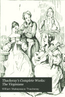 Thackeray s Complete Works  The Virginians