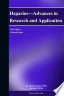 Heparins Advances In Research And Application 2012 Edition Book PDF