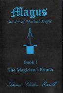 Pdf Magus: Master of Martial Magic, Book I, The Magician's Primer