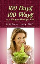 100 Days  100 Ways to a Happier  Healthier Life