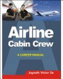 Airline Cabin Crew: A Career Manual