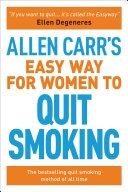Allen Carr s Easy Way for Women to Quit Smoking Book