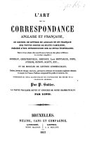 The Art of Correspondence, English and French, Containing a Series of Letters in Both Languages ... to which is Prefixed an Introduction to Epistolary Writing. Followed by a Selection of Letters from ... Celebrated English Writers ... Models for Commercial Letters ... The French Reviewed ... with ... Notes by Lupin.-L'Art de la Correspondance ... Cinquième Édition. Eng. and Fr