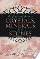 """The Essential Guide to Crystals, Minerals and Stones"" by Margaret Ann Lembo"