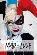 DC Comics Novels   Harley Quinn  Mad Love