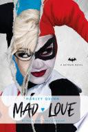 """DC Comics novels Harley Quinn: Mad Love"" by Paul Dini, Pat Cadigan"