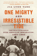 One Mighty and Irresistible Tide: The Epic Struggle Over American Immigration, 1924-1965 [Pdf/ePub] eBook