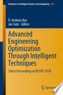 """Advanced Engineering Optimization Through Intelligent Techniques: Select Proceedings of AEOTIT 2018"" by R. Venkata Rao, Jan Taler"