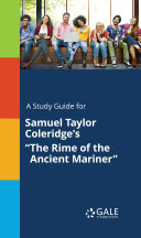 A Study Guide for Samuel Taylor Coleridge's ‹¨«‹¨«‹¨«‹¨«The Rime of the Ancient Mariner‹¨«‹¨«‹¨«‹¨«