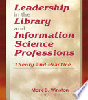 Leadership in the Library and Information Science Professions