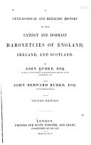 A Genealogical and Heraldic History of the Extinct and Dormant Baronetcies of England  Ireland and Scotland