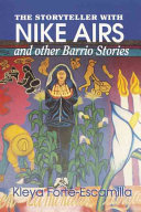 The Storyteller with Nike Airs  and Other Barrio Stories Book